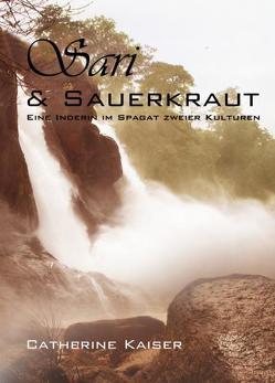 Sari & Sauerkraut von Kaiser,  Catherine