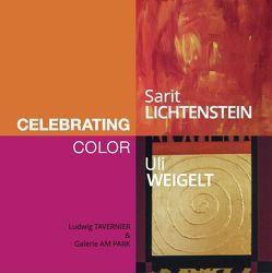 Sarit Lichtenstein und Uli Weigelt: Celebrating Color von Tavernier,  Ludwig