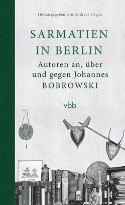 Sarmatien in Berlin von Degen,  Andreas