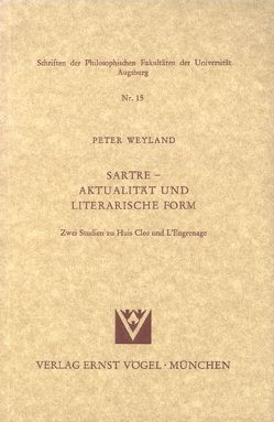 Sartre – Aktualität und literarische Form von Krauss,  Henning, Weyland,  Peter