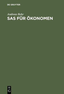 SAS für Ökonomen von Behr,  Andreas