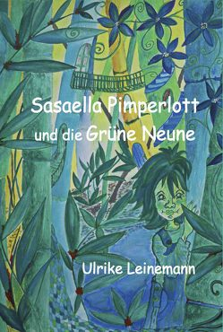 Sasaella Pimperlott und die Grüne Neune von Leinemann,  Ulrike