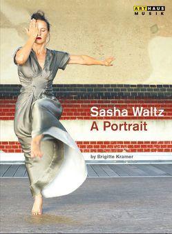 Sasha Waltz – A portrait von Kramer,  Brigitte