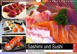 Sashimi und Sushi. Japans Köstlichkeiten (Wandkalender 2019 DIN A4 quer) von Hurley,  Rose