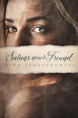Satans neuer Freund von Januschewski,  Timo