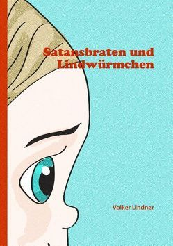 Satansbraten und Lindwürmchen von Lindner,  Volker