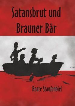Satansbrut und Brauner Bär von Staufenbiel,  Beate