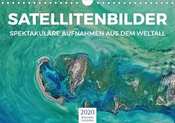 Satellitenbilder – Spektakuläre Aufnahmen aus dem Weltall (Wandkalender 2020 DIN A4 quer) von Lederer,  Benjamin