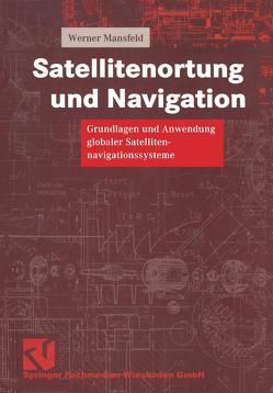 Satellitenortung und Navigation von Mansfeld,  Werner