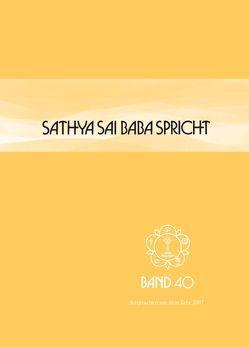 Sathya Sai Baba spricht / Sathya Sai Baba spricht Band 40 von Sathya Sai Baba