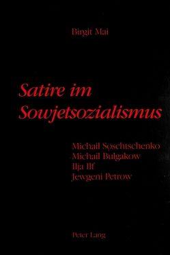 Satire im Sowjetsozialismus von Mai,  Birgit