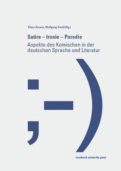 Satire – Ironie – Parodie von Amann,  Klaus, Hackl,  Wolfgang