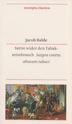 Satire wider den Tabakmissbrauch – Satyra contra abusum tabaci von Balde,  Jacob, Winkler,  Alexander