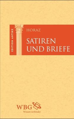 Satiren und Briefe von Baier,  Thomas, Brodersen,  Kai, Horaz, Hose,  Martin, Schönberger,  Otto, Weitz,  Friedemann