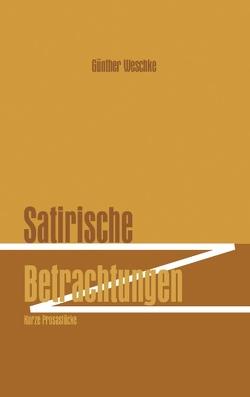 Satirische Betrachtungen von Weschke,  Günther