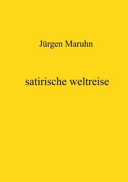 satirische weltreise von Maruhn,  Jürgen