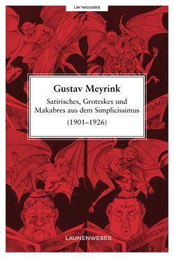 Satirisches, Groteskes und Makabres aus dem Simplicissimus (1901-1926) von Meyrink,  Gustav, Zimmermann,  Dr. Hans