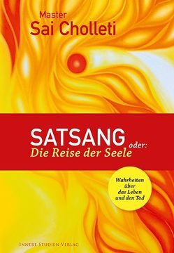Satsang oder: Die Reise der Seele von Cholleti,  Master Sai, Weber,  Claudia