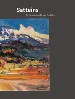 Satteins – Ein Walgaudorf erzählt seine Geschichte