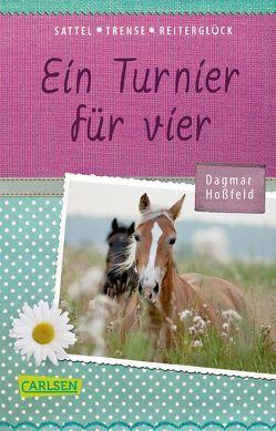 Sattel, Trense, Reiterglück 1: Ein Turnier für vier von Hoßfeld,  Dagmar