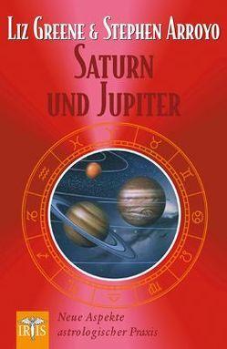 Saturn und Jupiter von Arroyo,  Stephen, Greene,  Liz