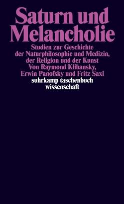 Saturn und Melancholie von Buschendorf,  Christa, Klibansky,  Raymond, Panofsky,  Erwin, Saxl,  Fritz