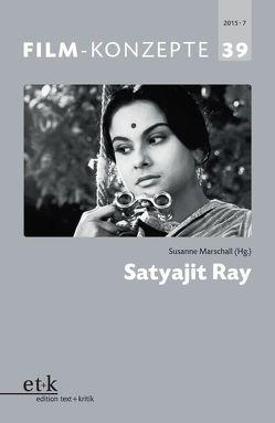 Satyajit Ray von Koebner,  Thomas, Krützen,  Michaela, Liptay,  Fabienne, Marschall,  Susanne, Wende,  Johannes