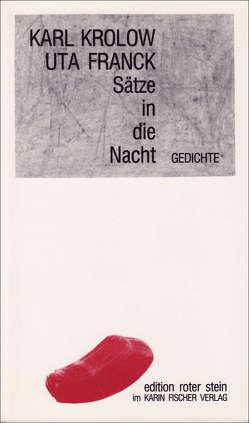Sätze in die Nacht von Fischer,  Manfred S, Franck,  Uta, Krolow,  Karl