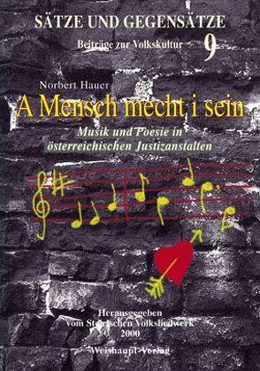 Sätze und Gegensätze – Beiträge zur Volkskultur / A Mensch mecht i sein… von Hauer,  Norbert