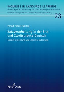 Satzverarbeitung in der Erst- und Zweitsprache Deutsch von Ketzer-Nöltge,  Almut