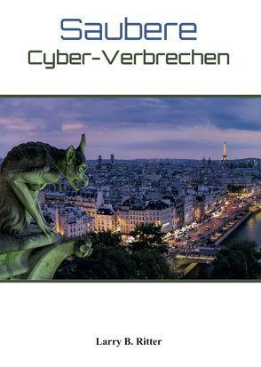 Saubere Cyber-Verbrechen von Ritter,  Larry B.