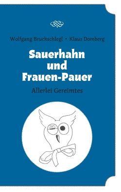 Sauerhahn und Frauen-Pauer von Bruckschlegl,  Wolfgang, Domberg,  Klaus