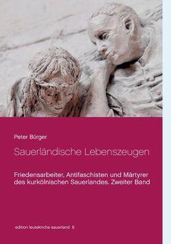 Sauerländische Lebenszeugen von Bürger,  Peter