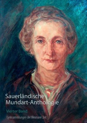 Sauerländische Mundart-Anthologie IV von Bürger,  Peter