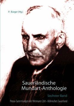 Sauerländische Mundart-Anthologie VI von Bürger,  Peter