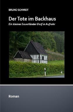 Sauerlandromane / Der Tote im Backhaus von Schmidt,  Bruno