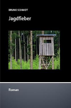 Sauerlandromane / Jagdfieber von Schmidt,  Bruno