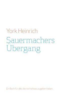 Sauermachers Übergang von Heinrich,  York