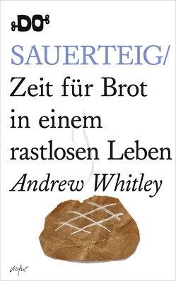 Sauerteig von Assaf,  Anabelle, Whitley,  Andrew