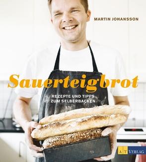 Sauerteigbrot von Johansson,  Martin, O Söderström,  Amma, Schirdewahn,  Melanie, Wettainen,  Stefan
