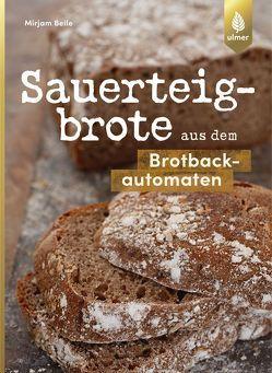 Sauerteigbrote aus dem Brotbackautomaten von Beile,  Mirjam