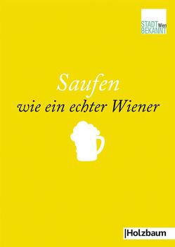 Saufen wie ein echter Wiener von Stadtbekannt.at