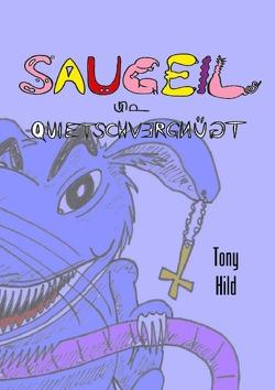 Saugeil und quietschvergnügt / Saugeil & quietschvergnügt von Hild,  Tony