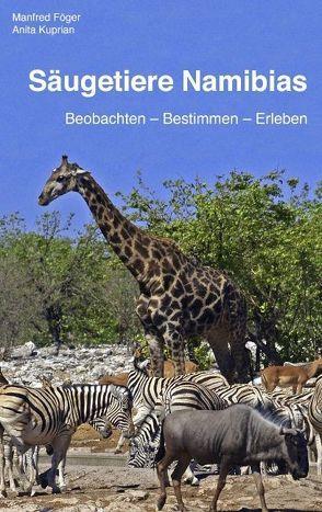 Säugetiere Namibias von Föger,  Manfred, Kuprian,  Anita