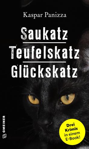 Saukatz – Teufelskatz – Glückskatz von Panizza,  Kaspar