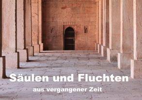 Säulen und Fluchten aus vergangener Zeit (Tischaufsteller DIN A5 quer) von Kimmig,  Angelika