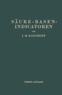 Säure-Basen- Indicatoren von Fischgold,  Harry, Kolthoff,  Isaak Maurits