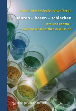 Säuren – Basen – Schlacken von Ekmekcioglu,  Cem, Marktl,  Wolfgang, Reiter,  Bettina