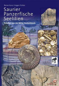 Saurier, Panzerfische, Seelilien von Fichter,  Jürgen, Kunz,  Reiner