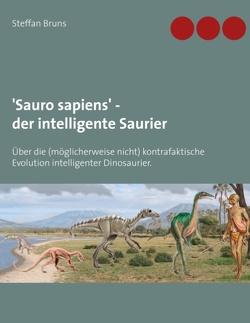 'Sauro sapiens' – der intelligente Saurier von Bruns,  Steffan